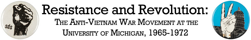 Resistance and Revolution: The Anti-Vietnam War Movement at the University of Michigan, 1965-1972